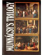 Mihály Munkácsy's Trilogy of Christ - Hapák József, Sz. Bodnár Éva