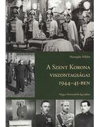 A Szent Korona viszontagságai 1944-45-ben - Haranghy Miklós