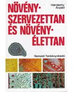 Növényszervezettan és növényélettan - Haraszty Árpád