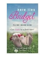 Here Lies Bridget - HARBISON, PAIGE