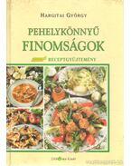 Pehelykönnyű finomságok - Hargitai György