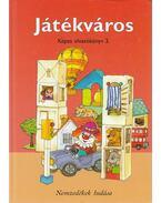 Játékváros - Képes olvasókönyv 3. - Hargitai Katalin