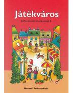 Játékváros - Differenciáló munkafüzet 3. - Hargitai Katalin, Fátyol Csilla