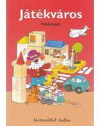 Játékváros - Feladatlapok az általános iskola 3. évfolyama számára - Hargitai Katalin