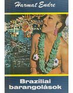 Brazíliai barangolások - Harmat Endre