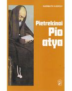 Pietrelcinai Pio atya - Harmath Károly