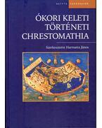 Ókori keleti történeti chrestomathia - Harmatta János
