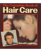 The Complete Book of Hair Care - Harold Leighton, Norma Knox