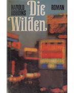 Die Wilden - Harold Robbins