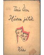 Három játék (dedikált) - Tamási Áron