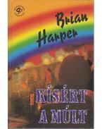 Kísért a múlt - Harper, Brian