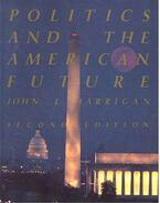 Politics and the American Future + Study Guide - HARRIGAN, JOHN J.