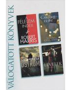 A félelemindex / Csillagzene / Ostrom / Levelek - Harris, Robert A., Linda Gillard, Kernick, Simon, Catherine Law