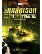 Édentől nyugatra - Harrison, Harry