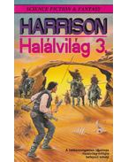Halálvilág 3. - Harrison, Harry