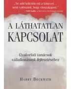 A láthatatlan kapcsolat - Harry Beckwith