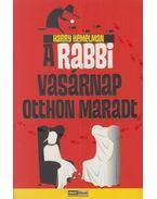 A rabbi vasárnap otthon maradt - Harry Kemelman