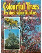 Colourful Trees For Australian Gardens - Harry Oakman