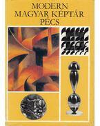 Modern Magyar Képtár Pécs - Hárs Éva, Romváry Ferenc