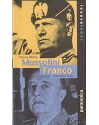 Mussolini / Franco - Harsányi Iván, Ormos Mária