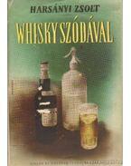 Whisky szódával I-II. - Harsányi Zsolt