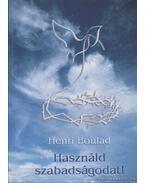 Használd szabadságodat! - Henri Boulad