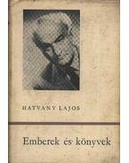 Emberek és könyvek - Hatvany Lajos