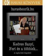 Kedves Sanyi, Feri és a többiek - Havas Henrik
