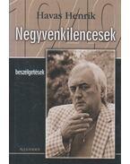 Negyvenkilencesek - Havas Henrik