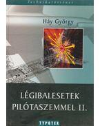 Légibalesetek pilótaszemmel II. - Háy György