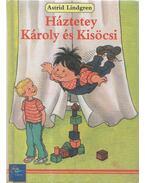 Háztetey Károly és Kisöcsi - Astrid Lindgren