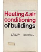Heating & air conditioning of Buildings - Oscar Faber, J. R. Kell