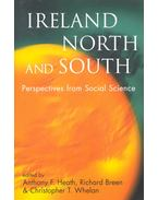 Ireland North and South - HEATH, ANTHONY F,  (ed), Richard Breen, Christopher T. Whelan