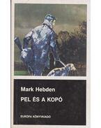 Pel és a kopó - Hebden, Mark