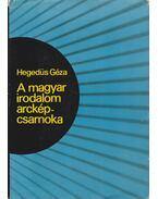 A magyar irodalom arcképcsarnoka - Hegedüs Géza
