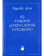 Az európai gondolkodás évezredei - Hegedüs Géza