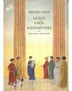 Előszó a hőskölteményhez - Hegedüs Géza