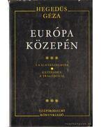 Európa közepén III. - Hegedüs Géza