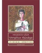 Vergilius ifjusága - Hegedüs Géza