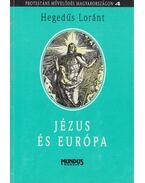 Jézus és Európa - Hegedüs Loránt