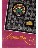 Kézimunka 1x1 - Hegedűs Margit, Klimkó Zoltán dr.