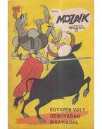 Egyszer volt Genovában bikaviadal (Mozaik 1975-11) - Hegen, Hannes