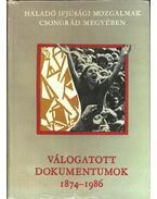 Válogatott dokumentumok (1874-1986) - Hegyi András (szerk.)