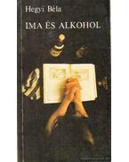 Ima és alkohol - Hegyi Béla