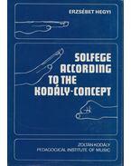 Solfege According to the Kodály-Concept I. (dedikált) - Hegyi Erzsébet