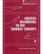 Solfege According to the Kodály-Concept II. (dedikált) - Hegyi Erzsébet