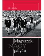 Magyarok nagy pályán - Hegyi Iván