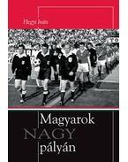 Magyarok NAGY pályán (dedikált) - Hegyi Iván