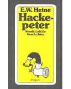 Hackepeter - Neue Kille Kille Geschichten - HEINE, ERNST W.