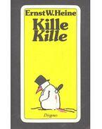 Kille Kille - HEINE, ERNST W.